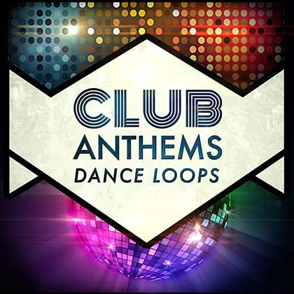 Club Anthems Dance Loops Sample Library